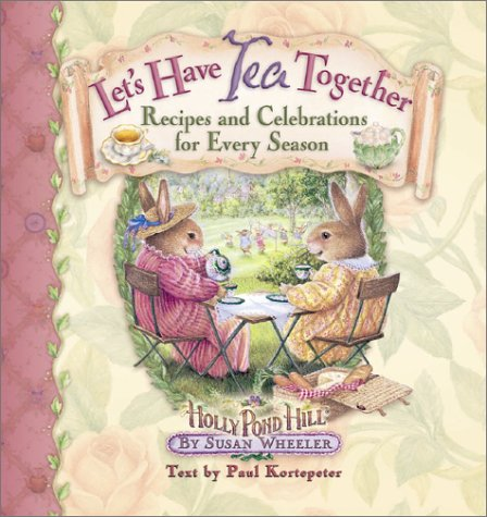 9780736910439: Let's Have Tea Together: Recipes and Celebrations for Every Season (Holly Pond Hill)