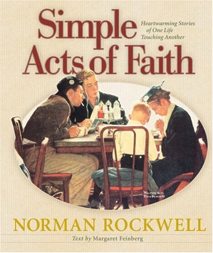 9780736910736: Simple Acts of Faith: Heartwarming Stories of One Life Touching Another
