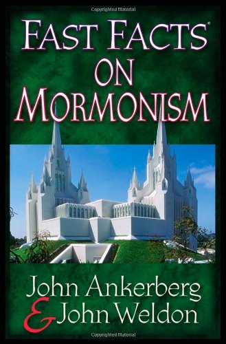 Fast Facts on Mormonism: John Weldon