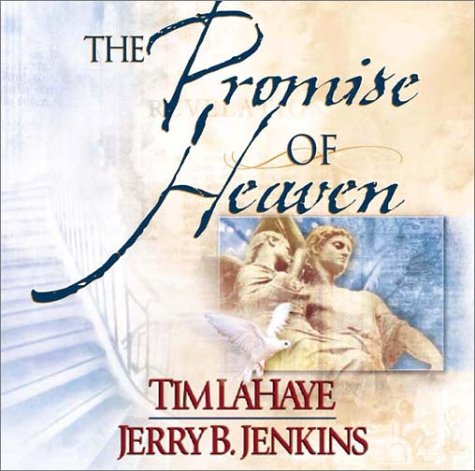 The Promise of Heaven: LaHaye, Tim, Jenkins,
