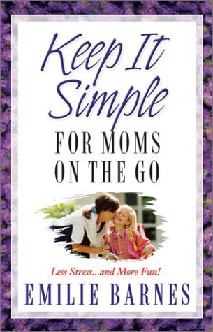 9780736910897: Keep It Simple for Mom's on the Go