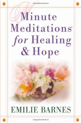 9780736910903: Minute Meditations for Healing & Hope