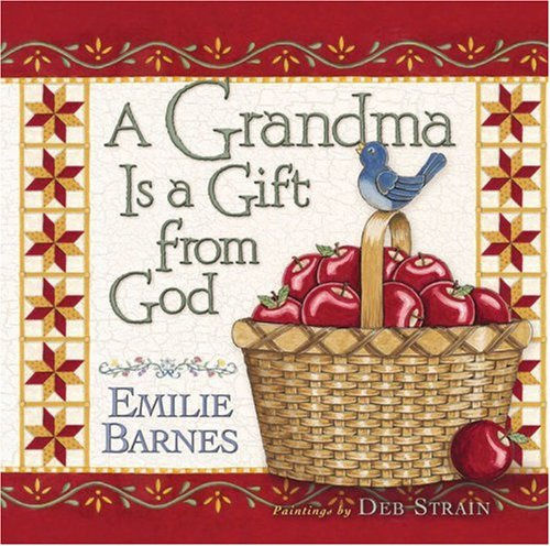 A Grandma Is a Gift from God (0736911030) by Barnes, Emilie