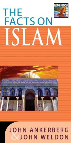 The Facts on Islam (The Facts On: Ankerberg, John, Weldon,