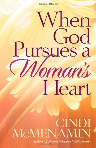 9780736911313: When God Pursues a Woman's Heart: Discovering the Many Ways He Loves You