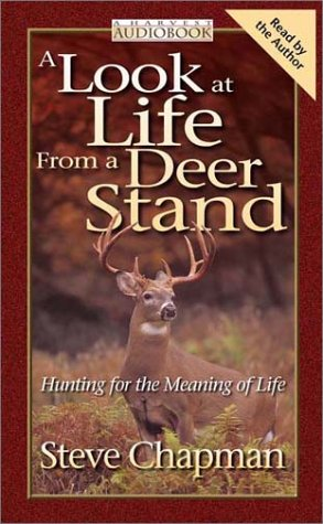 9780736911443: A Look at Life from a Deer Stand: Hunting for the Meaning of Life