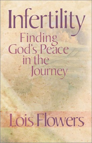 9780736911801: Infertility: Finding God's Peace in the Journey