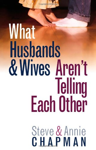 9780736911825: What Husbands and Wives Aren't Telling Each Other
