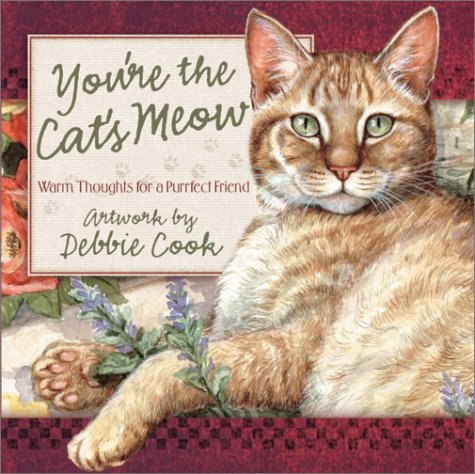 You're the Cat's Meow: Warm Thoughts for a Purrfect Friend