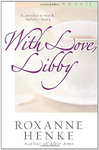 With Love, Libby (Coming Home to Brewster): Roxanne Henke