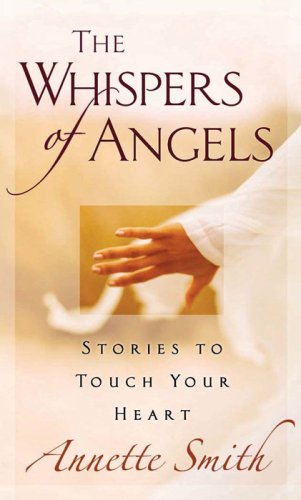 9780736912181: The Whispers of Angels: Stories to Touch Your Heart