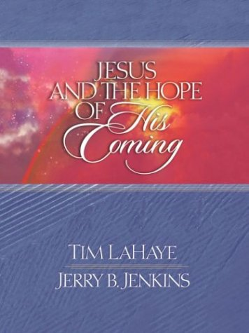 9780736912440: Jesus and the Hope of His Coming (Lahaye, Tim F.)
