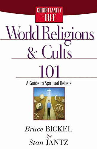World Religions and Cults 101: A Guide to Spiritual Beliefs (Christianity 101®) (0736912630) by Bruce Bickel; Stan Jantz