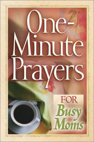 9780736912846: One-Minute Prayers(TM) for Busy Moms