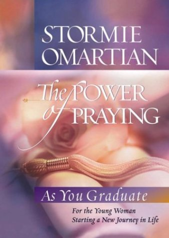 9780736913027: The Power of Praying®--Graduate Edition: For the Young Woman Starting a New Journey in Life