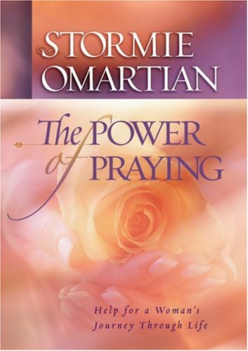 The Power of Praying: Help for a Woman's Journey Through Life (9780736913409) by Stormie Omartian