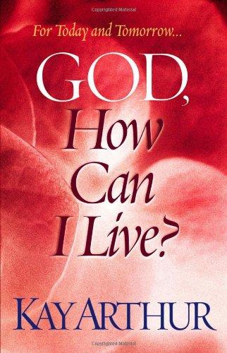 9780736913454: God, How Can I Live? (Arthur, Kay)
