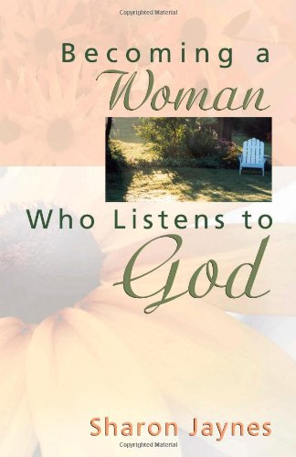 9780736913508: Becoming a Woman Who Listens to God