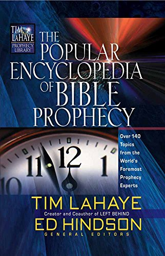 9780736913522: The Popular Encyclopedia of Bible Prophecy: Over 150 Topics from the World's Foremost Prophecy Experts (Tim LaHaye Prophecy Library™)