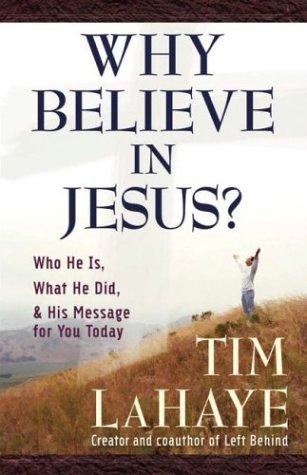 9780736913546: Why Believe in Jesus (Lahaye, Tim F.)