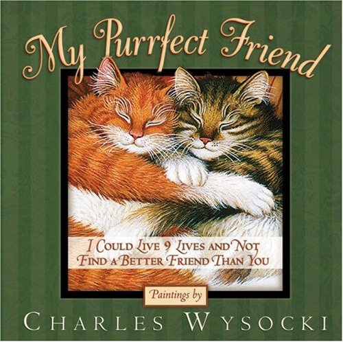 9780736913607: My Purrfect Friend: I Could Live 9 Lives and Not Find a Better Friend Than You
