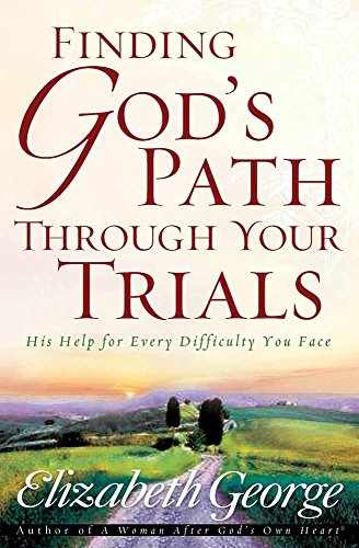 9780736913744: Finding God's Path Through Your Trials: His Help for Every Difficulty You Face