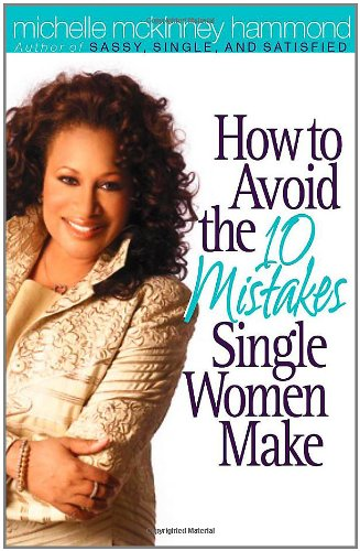9780736913911: How to Avoid the 10 Mistakes Single Women Make