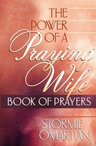 9780736914079: The Power of a Praying® Wife Book of Prayers