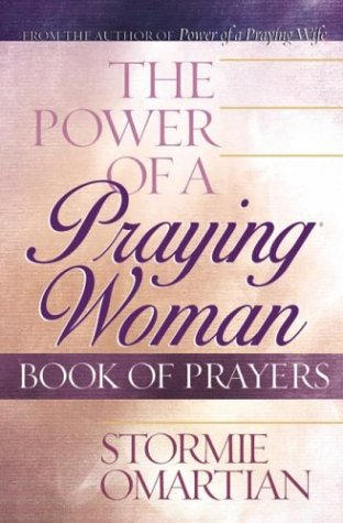 9780736914109: The Power of a Praying® Woman Book of Prayers