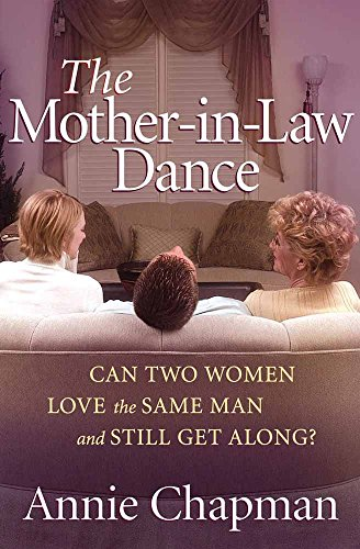 9780736914567: The Mother-in-Law Dance: Can Two Women Love the Same Man and Still Get Along?