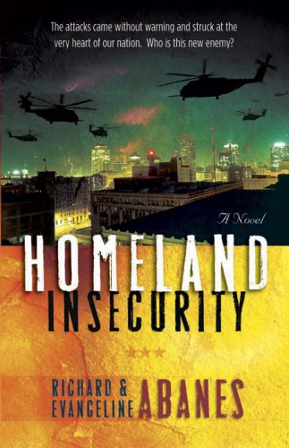 Homeland Insecurity: A Novel (0736914692) by Abanes, Richard; Abanes, Evangeline