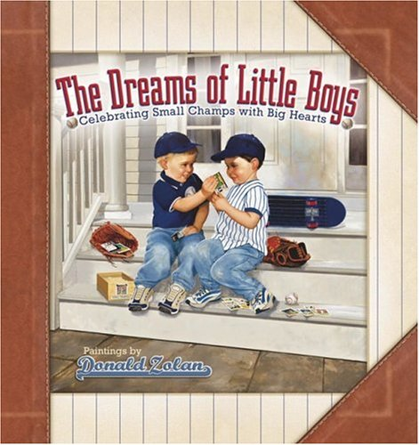 9780736914734: The Dreams of Little Boys: Celebrating Small Champs with Big Hearts
