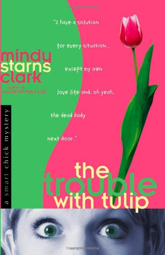 9780736914857: The Trouble with Tulip (Smart Chick Mysteries, Book 1)