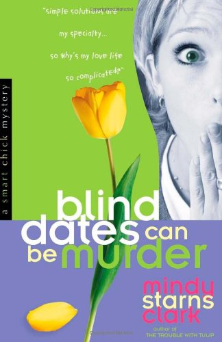 9780736914864: Blind Dates Can Be Murder (Smart Chick Mysteries, Book 2)
