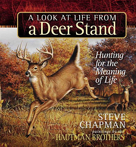 9780736914888: A Look at Life from a Deer Stand Gift Edition: Hunting for the Meaning of Life (Chapman, Steve)