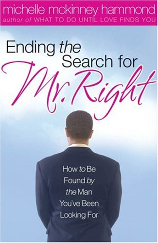 Ending The Search For Mr. Right: How: Michelle McKinney Hammond