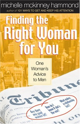 9780736915069: Finding the Right Woman for You (Hammond, Michelle Mckinney)