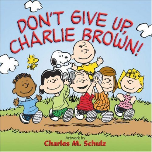 9780736915243: Don't Give Up, Charlie Brown!