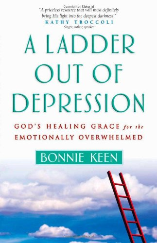 9780736915311: A Ladder out of Depression: God's Healing Grace for the Emotionally Overwhelmed