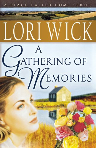 9780736915366: A Gathering of Memories (A Place Called Home Series #4)