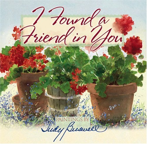 I Found a Friend in You: Illustrator-Judy Buswell