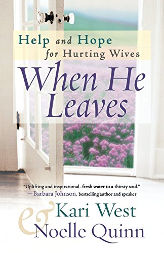 9780736915861: When He Leaves: Help and Hope for Hurting Wives