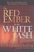 9780736915922: The Red Ember in the White Ash: Letting God Reignite Your Spiritual Passion