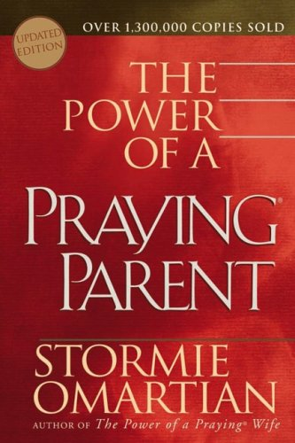 The Power of a Praying® Parent (0736915982) by Stormie Omartian