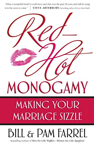 Red-Hot Monogamy: Making Your Marriage Sizzle (0736916083) by Farrel, Bill; Farrel, Pam
