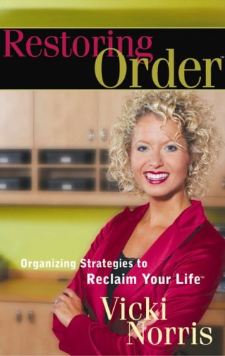 9780736916479: Restoring Order®: Organizing Strategies to Reclaim Your Life