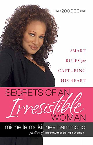 9780736916837: Secrets of an Irresistible Woman: Smart Rules for Capturing His Heart