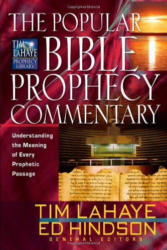 "The Popular Bible Prophecy Commentary: Understanding the Meaning of Every Prophetic Passage (Tim LaHaye Prophecy Libraryâ""¢) (9780736916905) by Steven Ger; Mal Couch; Arnold Fruchtenbaum; Randall Price"