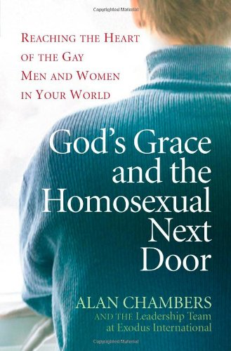 9780736916912: God's Grace and the Homosexual Next Door: Reaching the Heart of the Gay Men and Women in Your World