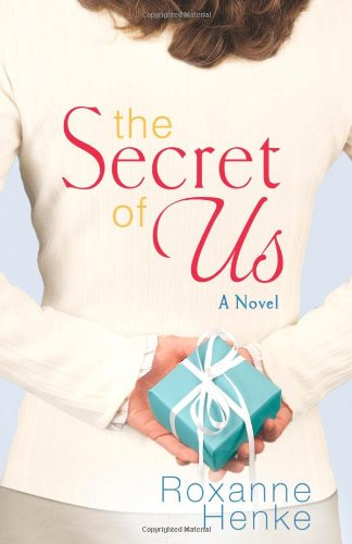 The Secret of Us: Roxanne Henke